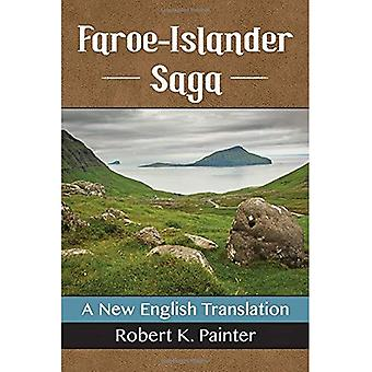 Faroe-Islander Saga: A New English Translation