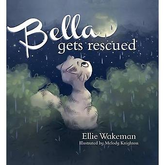 Bella Gets Rescued by Ellie Wakeman - 9781620205495 Book