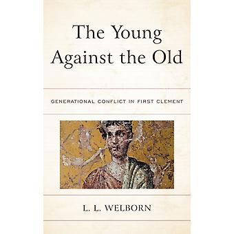 The Young Against the Old Generational Conflict in First Clement by Welborn & L.L.