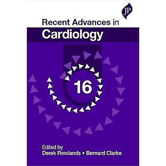 Recent Advances in Cardiology - Volume 16 by Derek J. Rowlands - Berna