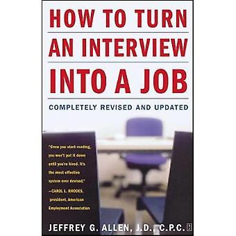 How to Turn an Interview Into a Job Completely Revised and Updated by Allen & Jeffrey G.