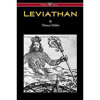Leviathan Wisehouse Classics  The Original Authoritative Edition by Hobbes & Thomas