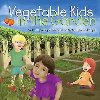 Vegetable Kids in the Garden by Miller & Nancy J