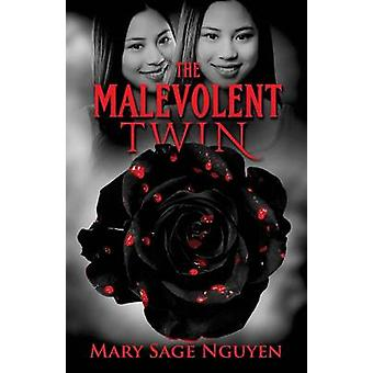The Malevolent Twin by Nguyen & Mary Sage