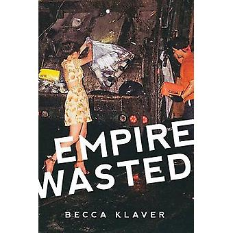 Empire Wasted Poems by Klaver & Becca