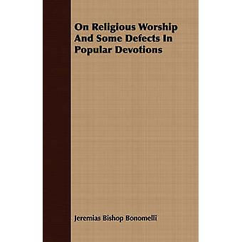 On Religious Worship And Some Defects In Popular Devotions by Bonomelli & Jeremias Bishop