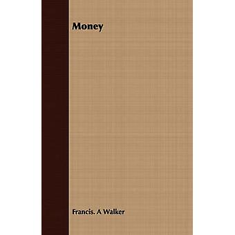 Money by Walker & Francis A.