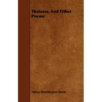 Thalassa and Other Poems by Smith & Adrian Worthington