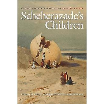 Scheherazades Children by Marina Warner Philip F. Kennedy