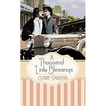 A Thousand Little Blessings by Sanders & Claire