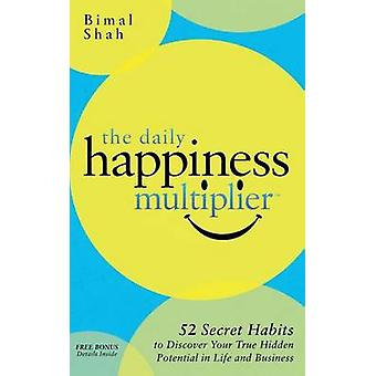 The Daily Happiness Multiplier by Shah & Bimal