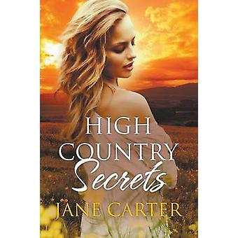High Country Secrets by Carter & Jane