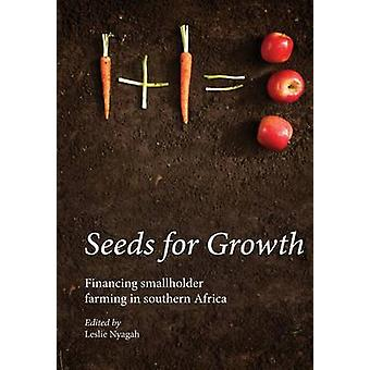 Seeds for Growth. Financing Smallholder Farming in Southern Africa by Nyagah & Leslie