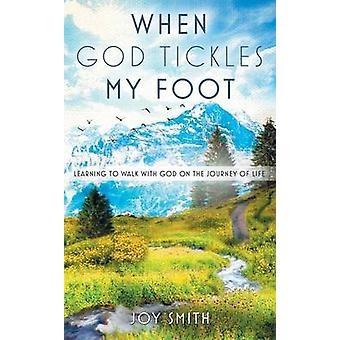 When God Tickles My Foot by Smith & Joy