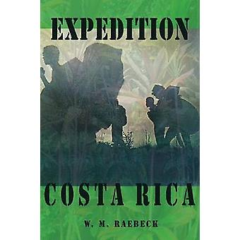 Expedition Costa Rica by Raebeck & W. M.