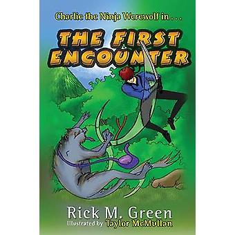 Charlie the Ninja Werewolf The First Encounter by Green & Rick M.