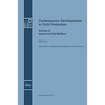 Contemporary Developments in Child Protection Issues in Child Welfare by Parton & Nigel