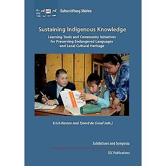 Sustaining Indigenous Knowledge by Kasten & Erich