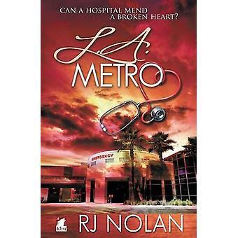 L.A. Metro by Nolan & Rj