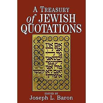 Treasury of Jewish Quotations by Baron & Joseph L.