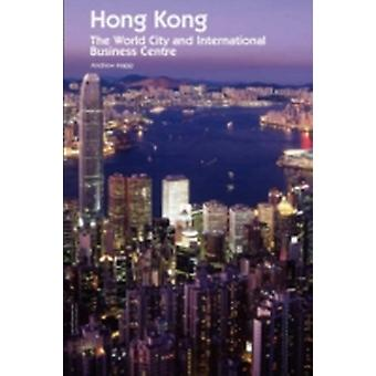 Hong Kong The World City and International Business Centre by Mapp & Andrew