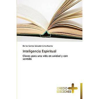 Inteligencia Espiritual by Lima Huerta De Los Santos Salvador