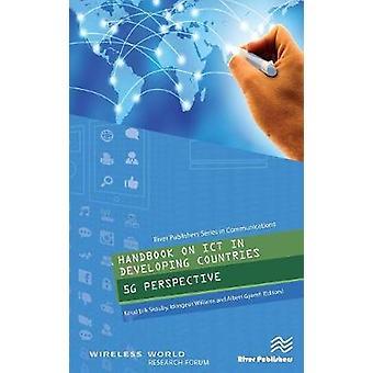 Handbook on ICT in Developing Countries 5G Perspective by Skouby & Knud Erik
