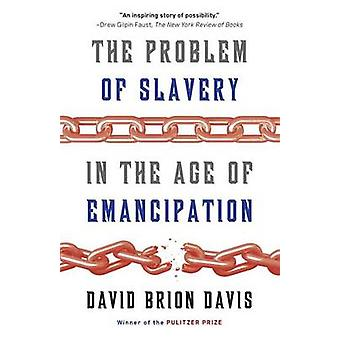 David Brion Davis: The Problem Of Slavery In The Age Of Emancipation