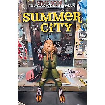 Summer in the City by Fracaswell Hyman