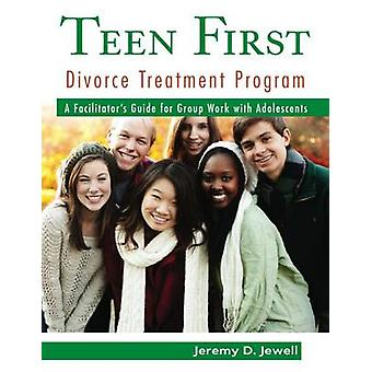 Teen First Divorce Treatment Program - A Facilitator's Guide for Group