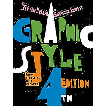 Graphic Style - From Victorian to Hipster by Steven Heller - 978141973
