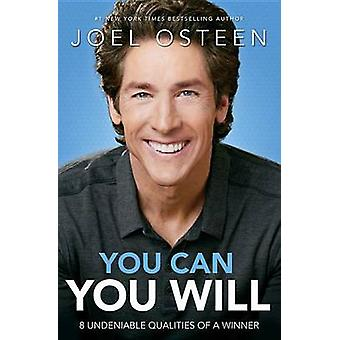 You Can - You Will - 8 Undeniable Qualities of a Winner by Joel Osteen