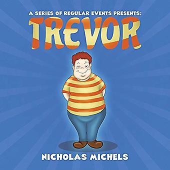 A Series of Regular Events Presents - Trevor by Nicholas Michels - 978