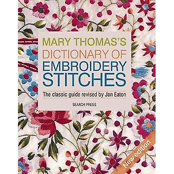 Mary Thomas's Dictionary of Embroidery Stitches by Jan Eaton - 978178