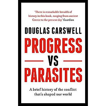 Progress Vs Parasites - A Brief History of the Conflict that's Shaped