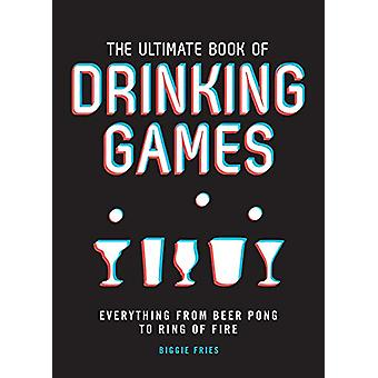 The Ultimate Book of Drinking Games by Biggie Fries - 9781787391468 B