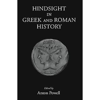 Hindsight in Greek and Roman History by Anton Powell - 9781905125586