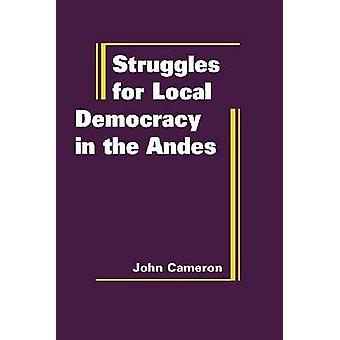 Struggles for Local Democracy in the Andes by John Cameron - 97819350