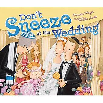 Don't Sneeze at the Wedding by Pamela Mayer - 9781467704298 Book