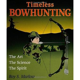Timeless Bowhunting by Roy Marlow - 9780811732079 Book