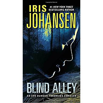 Blind Alley - An Eve Duncan Forensics Thriller by Iris Johansen - 9780
