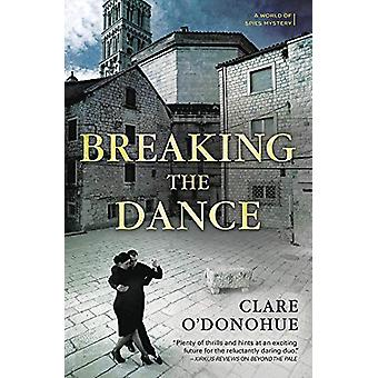 Breaking the Dance - A World of Spies Mystery - Book 2 by Clare O'Donoh
