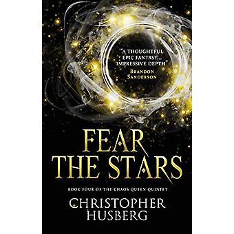 Chaos Queen - Fear the Stars (Chaos Queen 4) - Book Four of the Chaos