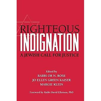 Righteous Indignation - A Jewish Call for Justice by Rabbi Or N. Rose