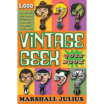 Vintage Geek - The Quiz Book - Over 1000 intriguing questions and fasci