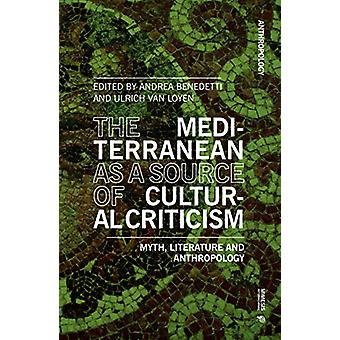 The Mediterranean as a Source of Cultural Criticism - Myth - Literatur