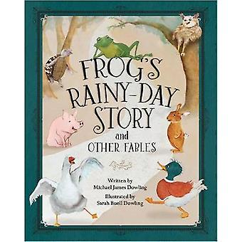 Frog's Rainy-Day Story and Other Fables by Michael James Dowling - 97