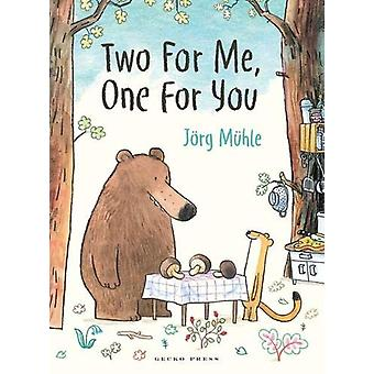 Two for Me - One for You by Jorg Muhle - 9781776572403 Book
