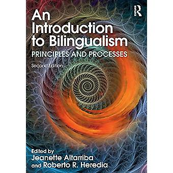 An Introduction to Bilingualism - Principles and Processes by Jeanette