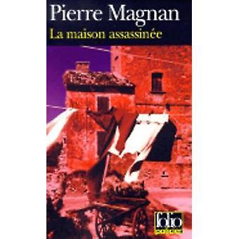 Maison Assassinee by Magnan & Pierre